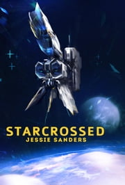 Starcrossed - Tales from Pocatello, #3 ebook by Jessie Sanders