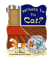 Where is the Cat? ebook by A.J. Gillard