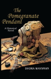 The Pomegranate Pendant ebook by Dvora Waysman