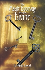 The Magic Doorway into the Divine ebook by Devrah Laval