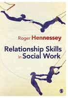 Relationship Skills in Social Work ebook by Roger Hennessey