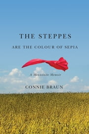 The Steppes Are the Colour of Sepia ebook by Connie Braun