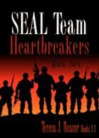 SEAL Team Heartbreakers Box Set: Books 1-2-3 ebook by Teresa J. Reasor