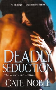 Deadly Seduction ebook by Cate Noble