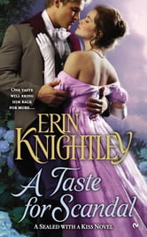 A Taste For Scandal - A Sealed With a Kiss Novel ebook by Erin Knightley