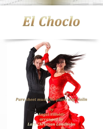 El Choclo Pure sheet music for piano and violin by Angel Villoldo arranged by Lars Christian Lundholm ebook by Pure Sheet Music
