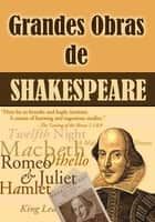 Grandes Obras de William Shakespeare (Edição Especial Ilustrada) ebook by William Shakespeare