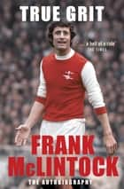True Grit ebook by Frank Mclintock