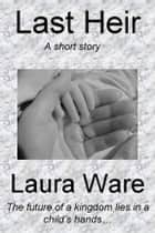 Last Heir ebook by Laura Ware