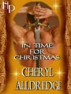 In Time for Christmas ebook by Cheryl Alldredge