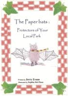 The Paperbats; Protectors of Your Local Park ebook by Jerry Evans