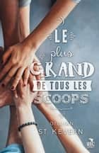 Le plus grand de tous les scoops ebook by Gillian St Kevern