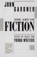 The Art of Fiction ebook by John Gardner