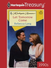 Let Tomorrow Come ebook by Rebecca Lang