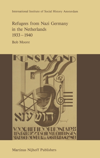 Refugees from Nazi Germany in the Netherlands 1933–1940 ebook by R. Moore