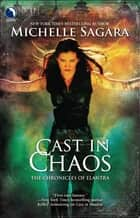 Cast in Chaos (Luna) (The Chronicles of Elantra, Book 6) ebook by Michelle Sagara