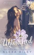 Untouched ebook by Alexa Riley