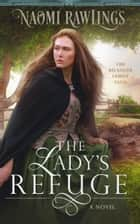 The Lady's Refuge - Historical Christian Romance ebook by Naomi Rawlings