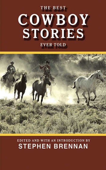 The Best Cowboy Stories Ever Told ebook by