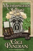 MICHELANGELO'S GHOST ebook by Gigi Pandian