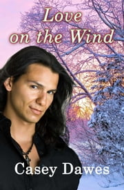 Love on the Wind ebook by Casey Dawes