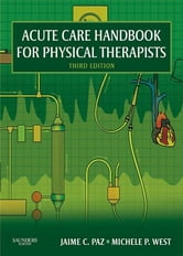 Acute Care Handbook for Physical Therapists ebook by Jaime C. Paz,Michele P. West,Michele P. West