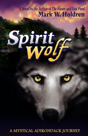 Spirit Wolf ebook by Mark W Holdren