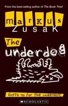 The Underdog eBook by Markus Zusak