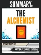 "Summary Of ""The Alchemist - By Paulo Coelho"", Written By Sapiens Editorial ebook by Sapiens Editorial"