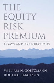 The Equity Risk Premium : Essays and Explorations ebook by William N. Goetzmann;Roger G. Ibbotson