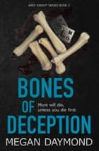 Bones of Deception ebook by Megan Daymond