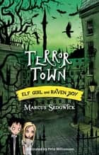 Terror Town - Book 5 ebook by Marcus Sedgwick, Pete Williamson
