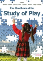 The Handbook of the Study of Play ebook by James E. Johnson,Scott G. Eberle,Thomas S. Henricks,David Kuschner