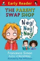Early Reader: The Parent Swap Shop ebook by Francesca Simon, Pete Williamson
