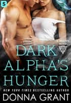 Dark Alpha's Hunger 電子書 by Donna Grant