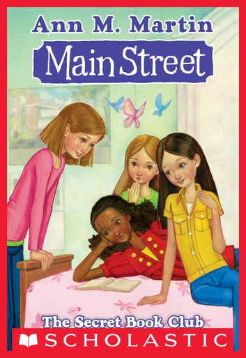 Main Street #5: The Secret Book Club ebook by Ann M. Martin