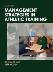 Management Strategies in Athletic Training 4th Edition ebook by Richard Ray,Jeff Konin