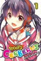 Today's Cerberus, Vol. 1 ebook by Ato Sakurai