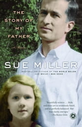 The Story of My Father - A Memoir ebook by Sue Miller
