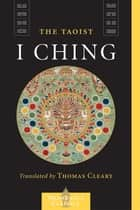 The Taoist I Ching ebook by Lui I-Ming, Thomas Cleary