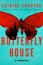 The Butterfly House ebook by Katrine Engberg