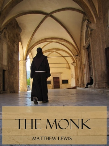 The Monk (Illustrated) ebook by Matthew Lewis