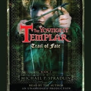 Trail of Fate - The Youngest Templar Trilogy, Book 2 audiobook by Michael P. Spradlin