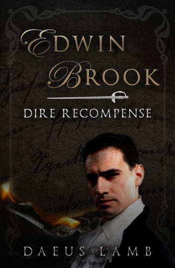 Edwin Brook: Dire Recompense ebook by Daeus Lamb