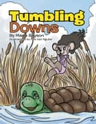 Tumbling Downs ebook by Marie Boyson