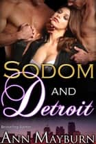 Sodom and Detroit ebook by Ann Mayburn
