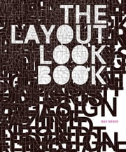 The Layout Look Book ebook by Max Weber