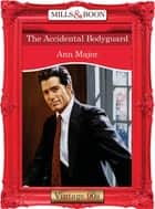 The Accidental Bodyguard (Mills & Boon Vintage Desire) ebook by Ann Major