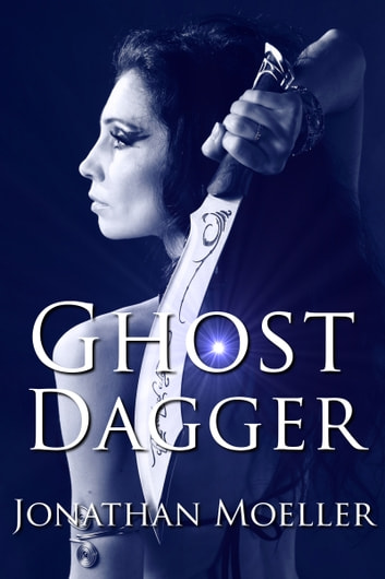 Ghost Dagger ebook by Jonathan Moeller