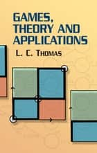 Games, Theory and Applications ebook by L. C. Thomas